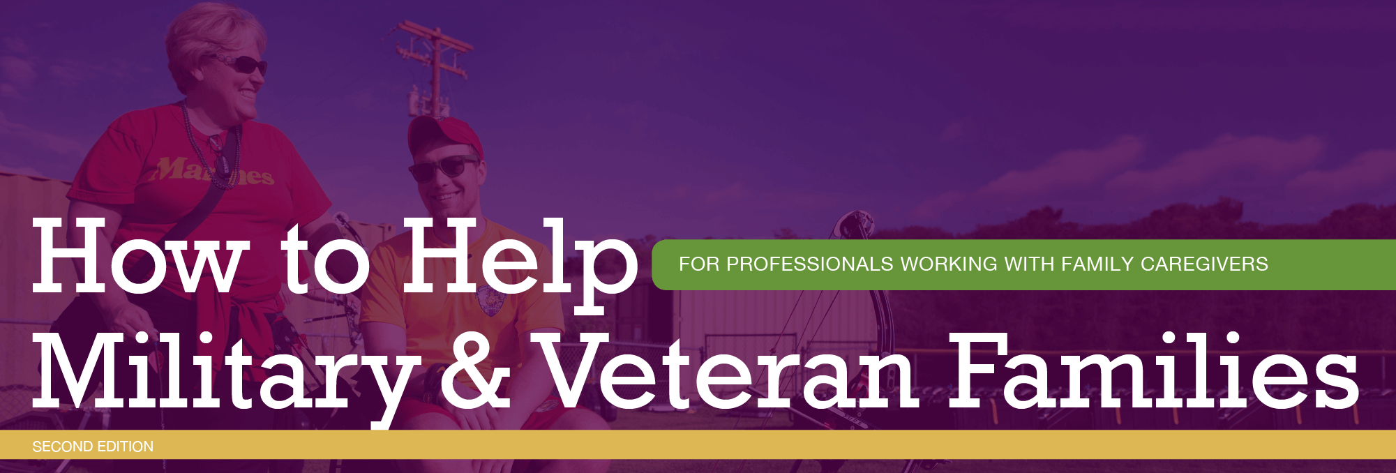How to Help Military & Veteran Families for Professionals Working with Family Caregivers
